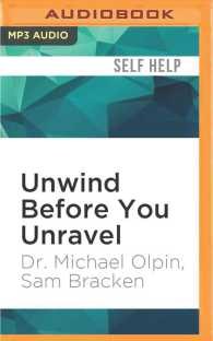 Unwind before You Unravel : 24 Ways to Break Free from Stress (MP3 UNA)