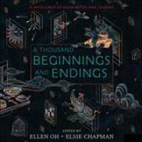A Thousand Beginnings and Endings : 15 Retellings of Asian Myths and Legends (MP3 UNA)