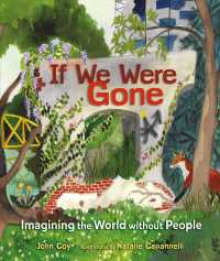 If We Were Gone : Imagining the World without People