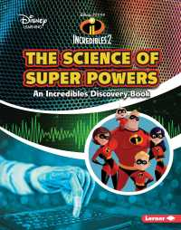 The Science of Super Powers : An Incredibles Discovery Book (Disney Learning Discovery Books)