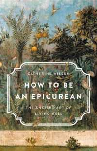 How to Be an Epicurean : The Ancient Art of Living Well