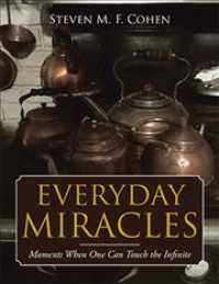 Everyday Miracles : Moments When One Can Touch the Infinite