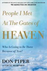 People I Met at the Gates of Heaven : Who Is Going to Be There Because of You?