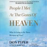 People I Met at the Gates of Heaven (6-Volume Set) : Who Is Going to Be There Because of You? (Unabridged)