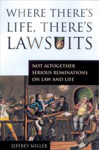 Where There's Life, There's Lawsuits : Not Altogether Serious Ruminations on Law and Life