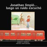 Jonathan limpioluego un ruido escucho / Jonathan Cleaned Up- Then He Heard a Sound