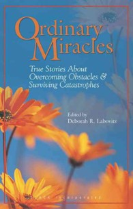 Ordinary miracles true stories about overcoming obstacles and surviving catastrophes