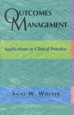Outcomes Management : Applications to Clinical Practice