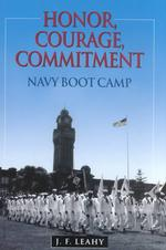 Honor, Courage, Commitment : Navy Boot Camp