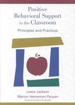 Positive behavioral support in the classroom principles and practices