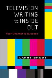Television Writing from the inside Out : Your Channel to Success