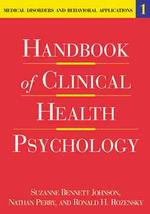 Handbook of Clinical Health Psychology : Medical Disorders and Behavioral Applications (Handbook of Clinical Health Psychology) 〈1〉 (1ST)