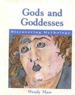 Gods and Goddesses (Discovering Mythology)