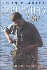 Captivating Life : A Naturalist in the Age of Genetics