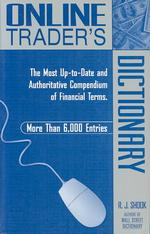 Online Trader's Dictionary : The Most Up-To-Date and Authoritative Compendium of Financial Terms