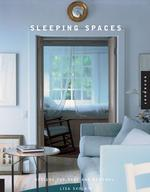 Sleeping Spaces : Designs for Rest and Renewal
