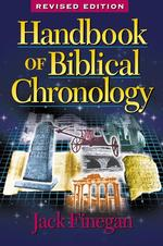 Handbook of Biblical Chronology : Principles of Time Reckoning in the Ancient World and Problems of Chronology in the Bible (REV SUB)