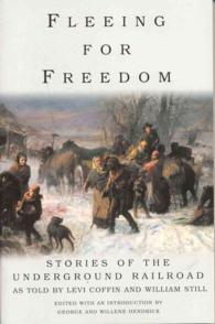Fleeing for Freedom : Stories of the Underground Railroad as Told by Levi Coffin and William Still