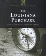The Louisiana Purchase : Emergence of an American Nation (Landmark Events in Us History)