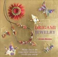 Origami Jewelry : More than 40 Exquisite Designs to Fold and Wear (Reprint)