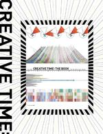 NY「クリエイティヴ・タイム」とパブリック・アートの30年<br>Creative Time : The Book: 33 Years of Public Art in New York City