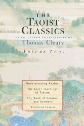 The Taoist Classics : The Collected Translations of Thomas Cleary : Understanding Reality/the Inner Teachings of Taoism/the Book of Balance and Harmon 〈2〉