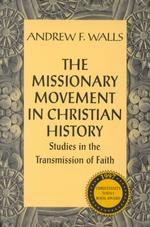 The missionary movement in Christian history : us studies in the transmission of faith