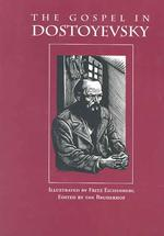 The Gospel in Dostoyevsky : Selections from His Works