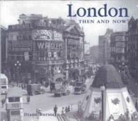 London Then & Now (Then and Now Series)