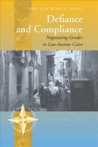 Defiance and Compliance : Negotiating Gender in Low-Income Cairo (New Directions in Anthropology, 15)