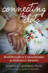 Connecting the Dots : Breakthroughs in Communication as Alzheimer's Advances (1ST)