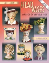 Collecting Head Vases : Identification and Value Guide (ILL)