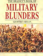 The Brassey's Book of Military Blunders