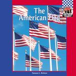 The American Flag (Symbols, Landmarks and Monuments)