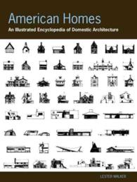 American Homes : An Illustrated Encyclopedia of Domestic Architecture (1ST)