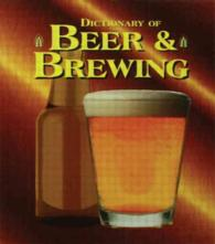 The Dictionary of Beer and Brewing (2 REV EXP)