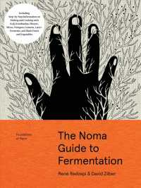 The Noma Guide to Fermentation : Including Koji, Kombuchas, Shoyus, Misos, Vinegars, Garums, Lacto-Ferments, and Black Fruits and Vegetables