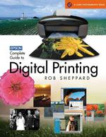 Epson Complete Guide to Digital Printing (1ST)
