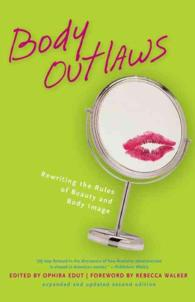 Body Outlaws : Rewriting the Rules of Beauty and Body Image (Live Girls Series) (2 EXP UPD)