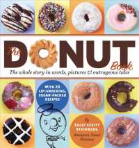 The Donut Book : The Whole Story in Words, Pictures & Outrageous Tales
