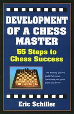 Development of a Chess Master : 55 Steps to Chess Success