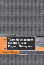 Team Development for High-Tech Project Managers (Artech House Technology Management and Professional Development Library)