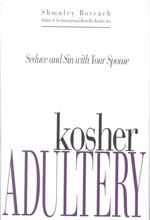 Kosher Adultery : Seduce and Sin with Your Spouse