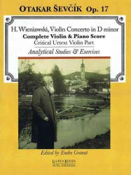 Wieniawski Violin Concerto in D Minor : Otakar Sevcik Op. 17: Complete Piano & Violin Score: Critical Urtext Violin Part: Analytical Studies & Exercis (PCK MUL)