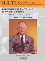 Polonaise Brillante No. 2 : For Violin and Piano, Henryk Wieniawski Op. 21, Critical Urtext Edition (Heifetz Collection) (PCK)