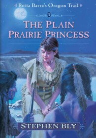 The Plain Prairie Princess (Retta Barre's Oregon Trail, Book Three)