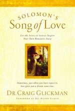Solomon's Song of Love : Let the Song of Songs Inspire Your Own Romantic Story