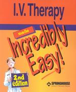 I.V. Therapy Made Incredibly Easy! (Made Incredibly Easy)