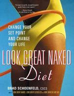 Look Great Naked Diet : Change Your Set Point, Change Your Life