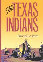 The Texas Indians (Centennial Series of the Association of Former Students, Texas A&m University)